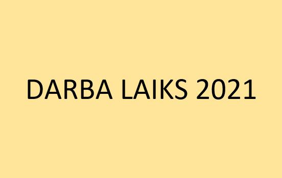 DARBA LAIKS 2021